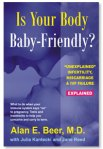 Dr. Alan Beer's Is Your Body Baby Friendly? jacket